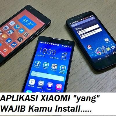 aplikasi untuk hp xiaomi yang wajib kamu gunakan