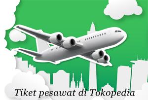tiket pesawat di tokopedia